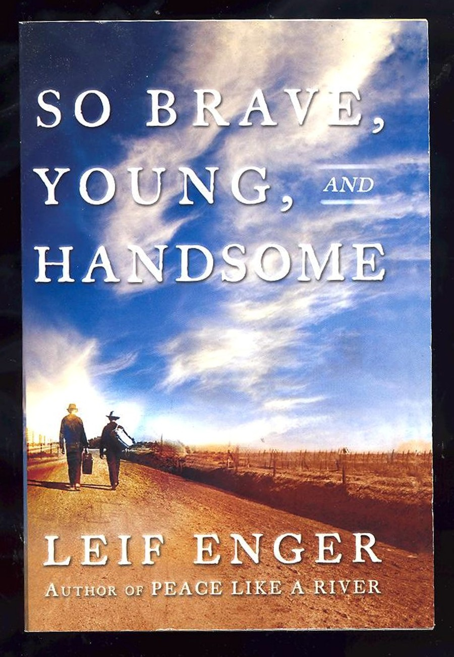Primary image for So Brave, Young, and Handsome by Leif Enger