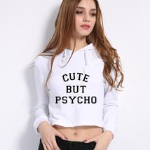 Cute But Psycho Cropped Hoodie Sweatshirt Women Clothing Autumn 2017 Casual Long