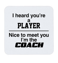 I Heard You're Player I'm The Coach Funny Lol Coffee Coaster Gift Cup - $5.17