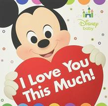 Disney Baby I Love You This Much! [Board book] Disney Book Group and Dis... - $2.27