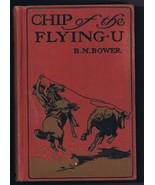 ORIGINAL Vintage 1906 Chip of the Flying U Hardcover Book BM Bower - $39.59