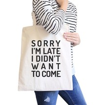 Sorry I'm Late Natural Canvas Bags - $14.99