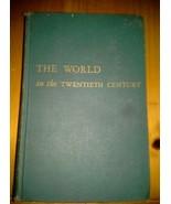 The World in the Twentieth Century by Geoffrey Bruun HC 1957 3rd Edition - $54.45