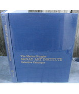 Marion Koogler McNay Art Institute Selective Catalogue Museum Opening - $24.00