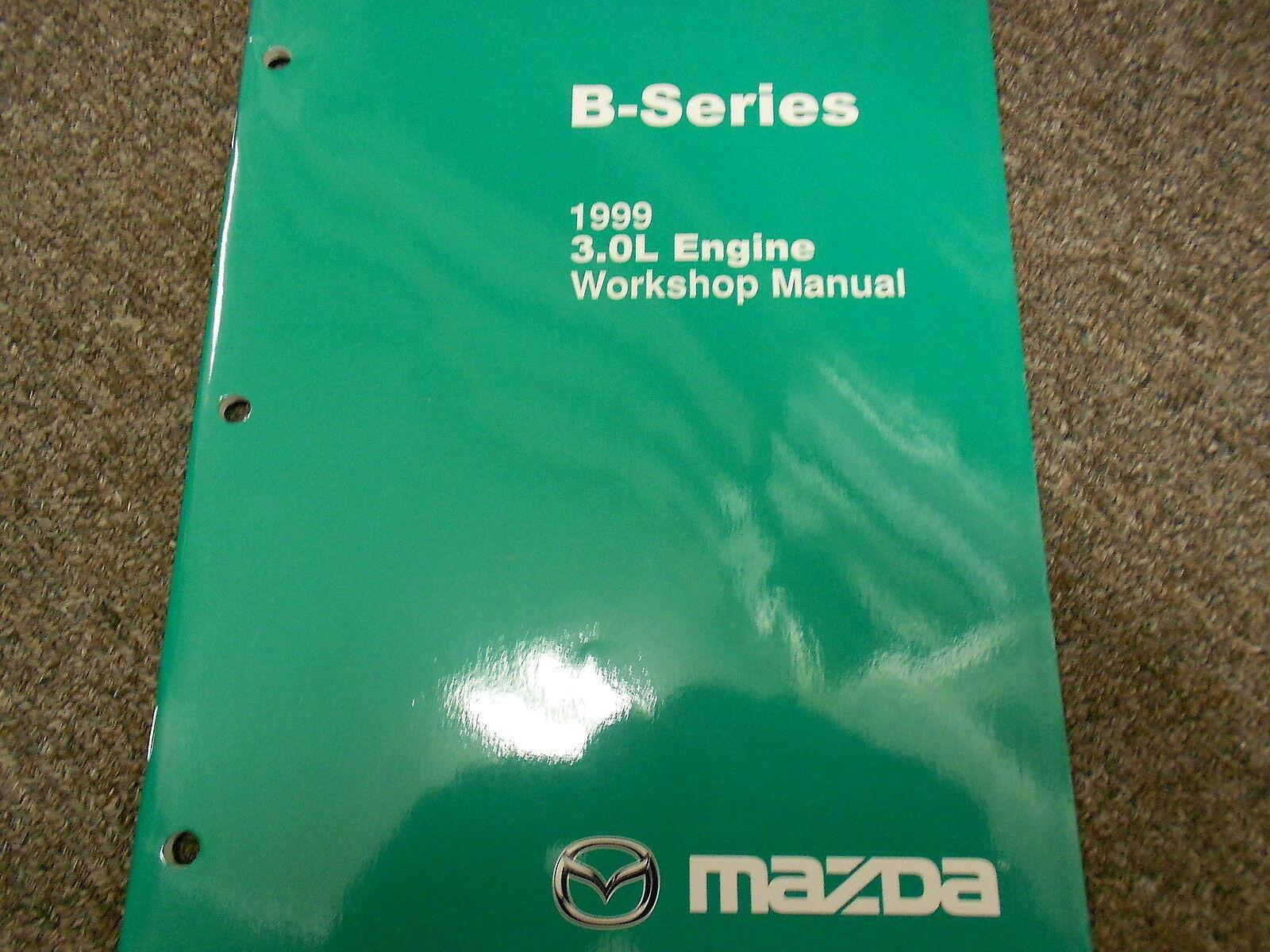 1999 Mazda B-Serie 3.0L Motor Truck Service Reparatur Shop Manuell Fabrik OEM 99