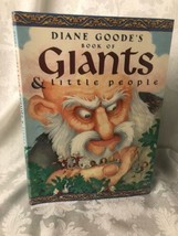 Goode, Diane: Diane Goode's Book of Giants and Little People 1st Ed Hard... - $12.82