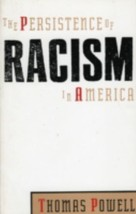 The Persistence of Racism in America by Powell, Thomas - $3.52