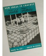 New Ideas In Crochet Table Topics Booklet No. 123 Copyright 1938 30 pages - $9.85