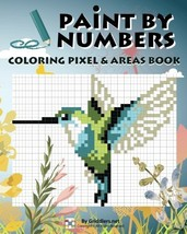Paint By Numbers: Coloring Pixel & Areas Book (Volume 2) [Paperback] Tea... - $11.83