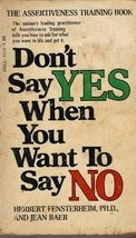 Don't Say Yes When You Want to Say No: THE Assertiveness Training Book! [Pape... - $1.32