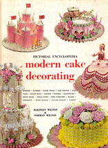 Wilton's Pictorial Encyclopedia of Modern Cake Decorating - 1969 HC  - $10.00