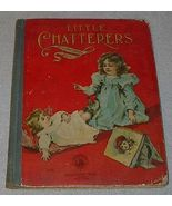 Old illustrated Children's book Little Chatterers - $9.95
