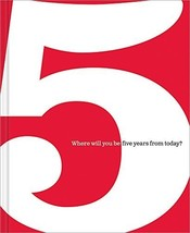The 5 Book: Where Will You be Five Years from Today? [Hardcover] Dan Zadra and K - $9.38