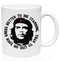 Che Guevara Better To Die Standing 1 11oz Ceramic High Quality Coffee Mug - $15.93