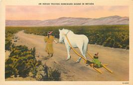 Vintage Linen Postcard AH B838 An Indian Travois Homeward Bound in Nevad... - $20.00