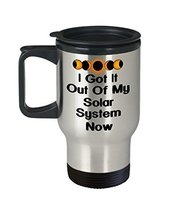 Total Solar Eclipse I Got It Out Of My System Now Commemorative 14 oz Stainless  - $19.99