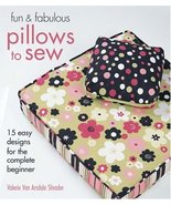 Fun & Fabulous Pillows to Sew: 15 Easy Designs for the Complete Beginner... - $5.93