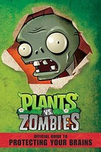 Plants vs. Zombies: Official Guide to Protecting Your Brains [Paperback] Swatman
