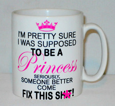 I'm Pretty Sure Im Supposed To Be A Princess Mug Can Personalise Funny Rude Gift image 2