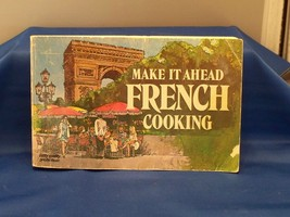Make It Ahead French Cooking by Paul Mayer 1976 Used - $5.50