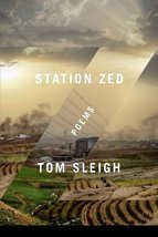 Station Zed: Poems [Paperback] Sleigh, Tom image 1