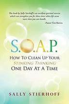 S.O.A.P. How to Clean Up Your Stinking Thinking One Day at a Time [Paperback] St image 2