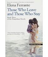 Those Who Leave And Those Who Stay (The Neapolitan Novels: Thorndike Pre... - $7.67