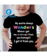 My Auntie Always Wonders Where I Get My Attitude From... Funny T-shirt F... - $24.99