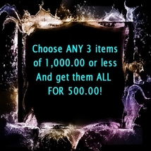 Haunted Sale Choose 3 items 1000.00 or less and get them all for 500.00 - $500.00