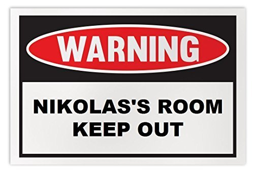 Personalized Novelty Warning Sign: Nikolas's Room Keep Out - Boys, Girls, Kids,