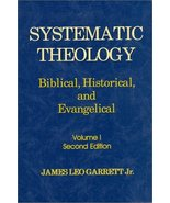 Systematic Theology: Biblical, Historical, and Evangelical Garrett, Jame... - $17.47