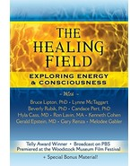 The Healing Field: Exploring Energy & Consciousness - $18.69