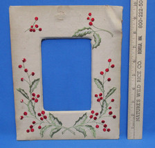 Vintage Hand Crafted Picture Frame Embroidered Holly Berries Berry Chris... - $9.89