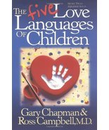 The Five Love Languages of Children Chapman, Gary D.; Campbell MD, Ross ... - $4.92