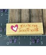 Hampton Art You're My Sweetheart Rubber Stamp 2011 Studio G Wood #Q136  - $2.48