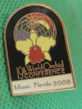 "2008 Miami Florida 19TH WORLD ORCHID CONFERENCE Pin 1.25"" - $29.99"