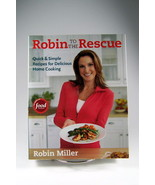 Robin to the Rescue: Quick and Simple Recipes by Robin Miller 2008 - $7.99