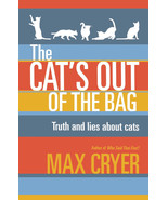 Cat's Out of the Bag : Truth and Lies about Cats : Max Cryer : New Softc... - $12.50