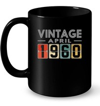 Retro Classic Vintage APRIL 1960 Aged 58 Years Old Being Gift Coffee Mug - $13.99+