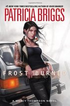 Frost Burned (Mercy Thompson, Book 7) [Hardcover] Briggs, Patricia - $26.35