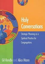Holy Conversations: Strategic Planning as a Spiritual Practice for Congr... - $29.16