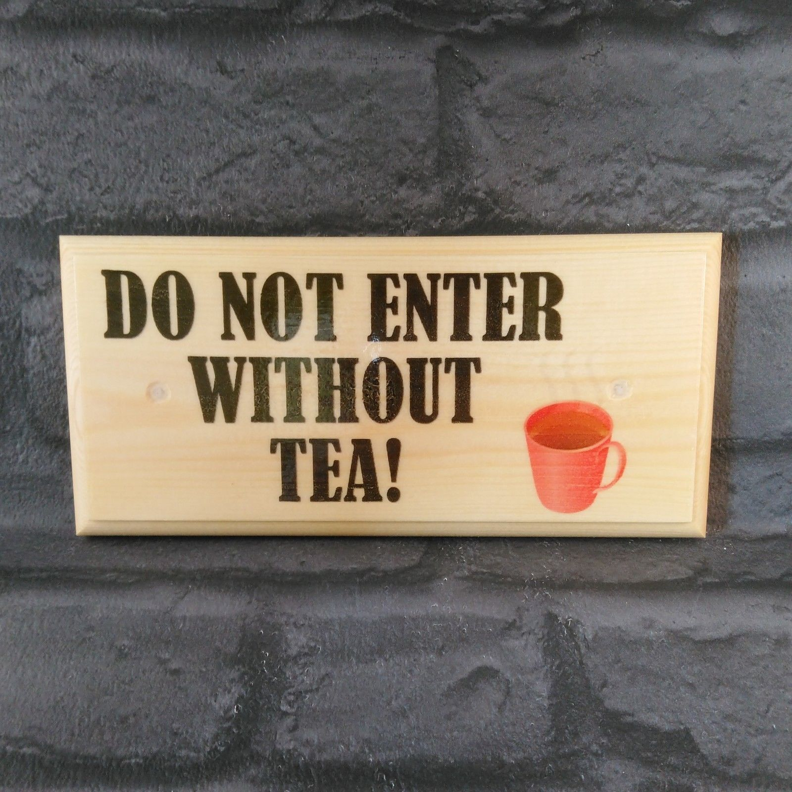 Primary image for Do Not Enter Without Tea Sign, Grandads Garden Shed Plaque, Tea Lover Gift 224