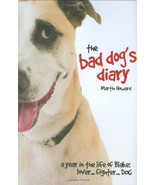 The Bad Dog's Diary : A Year In The Life of Blake - New Hardcover @ZB - $11.50