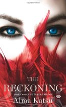 The Reckoning: Book Two of the Taker Trilogy Katsu, Alma - $46.40