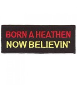 Embroidered Christian Patch Born A Heathen Now ... - $3.95