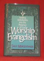 Sally Morgenthaler Worship Evangelism 1995 FE Witness Presence God HB FR... - $16.39