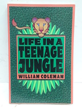 Life in a Teenage Jungle by Coleman, William L. - $5.92