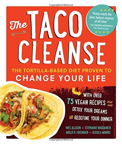 Primary image for The Taco Cleanse: The Tortilla-Based Diet Proven to Change Your Life [Paperback]