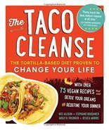 The Taco Cleanse: The Tortilla-Based Diet Proven to Change Your Life [Pa... - $3.27