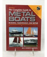 COMPLETE GUIDE TO METAL BOATS, THIRD EDITION: BUILDING, By Bruce Roberts... - $19.79
